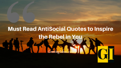 Must Read AntiSocial Quotes to Inspire the Rebel in You