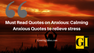Must Read Quotes on Anxious: Calming Anxious Quotes to Relieve Stress