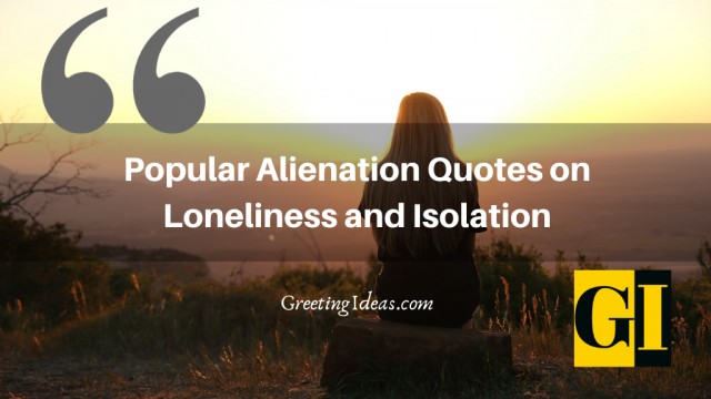 25 Popular Alienation Quotes on Loneliness and Isolation