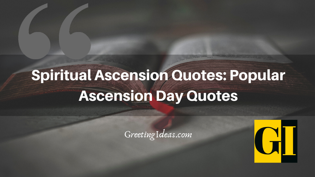 Spiritual Ascension Quotes Popular Ascension Day Quotes