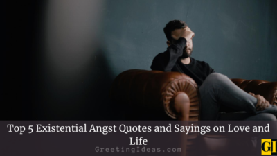 Top 5 Existential Angst Quotes and Sayings on Love and Life