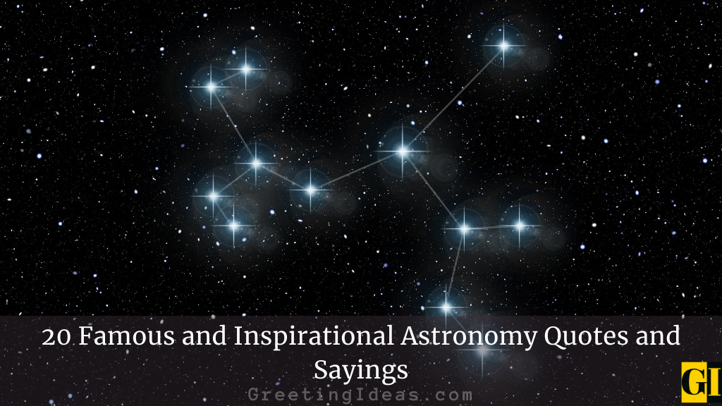 20 Famous and Inspirational Astronomy Quotes and Sayings