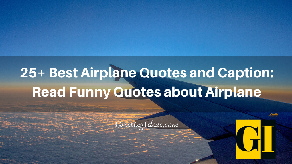 25 Best Airplane Quotes and Caption Read Funny Quotes about Airplane
