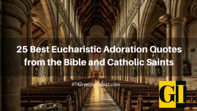 25 Best Eucharistic Adoration Quotes from the Bible