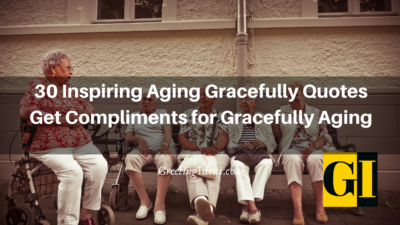 30 Inspirational Aging Gracefully Quotes and Sayings