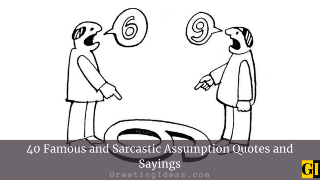 40 Famous and Sarcastic Assumption Quotes and Sayings