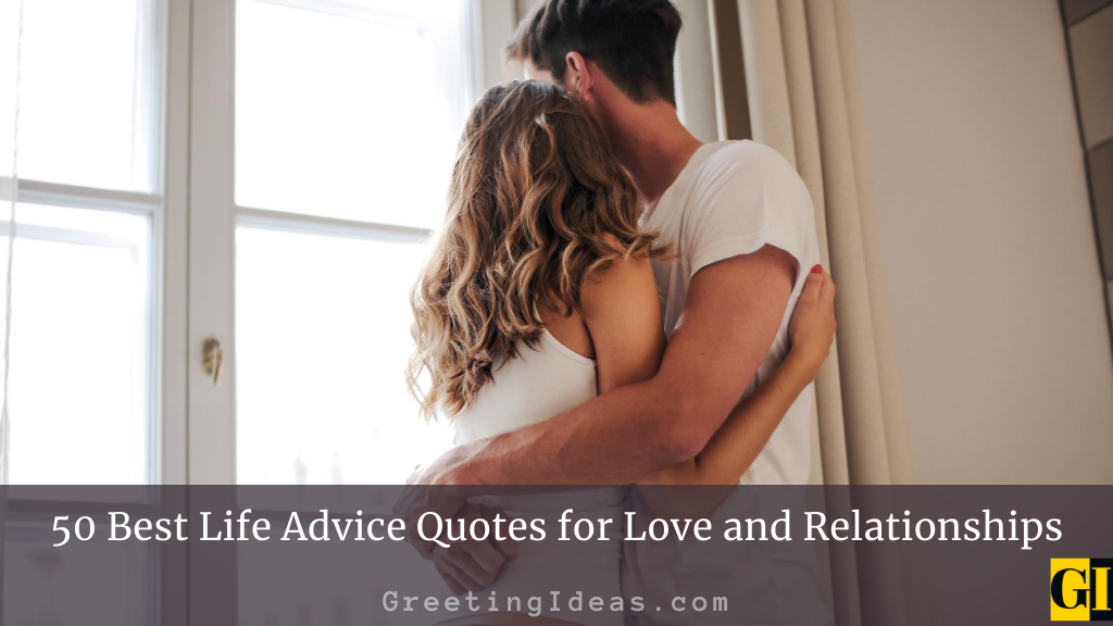 50 Best Life Advice Quotes for Love and Relationships