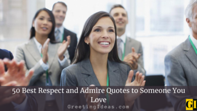 50 Best Respect and Admire Quotes to Someone You Love
