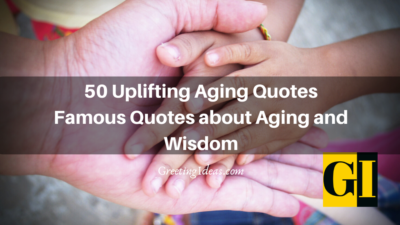 50 Uplifting and Famous Quotes about Aging and Wisdom