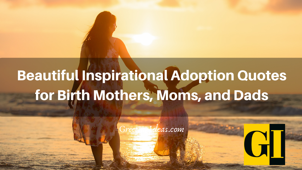 Beautiful Inspirational Adoption Quotes for Birth Mothers Moms and Dads