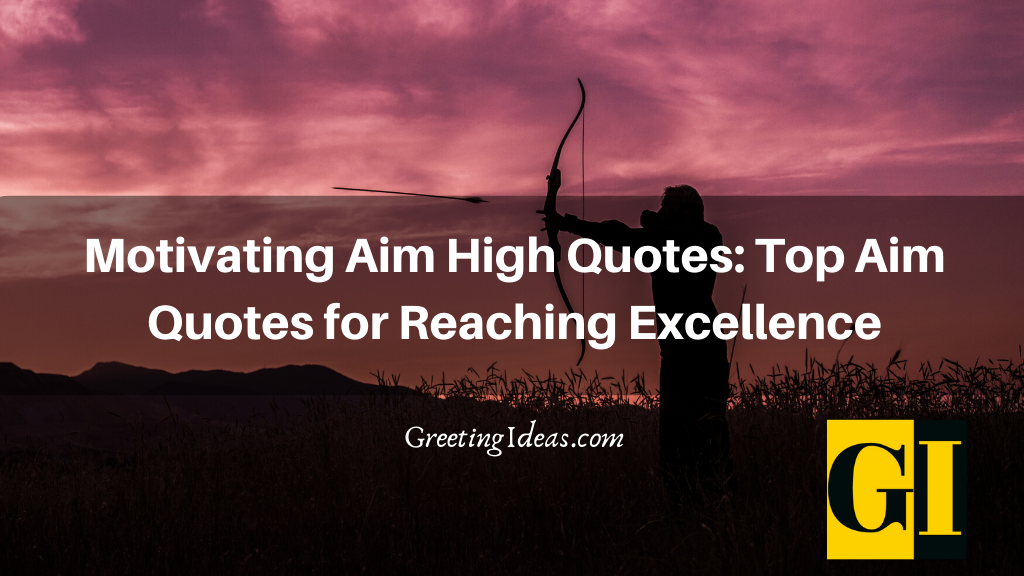 Motivating Aim High Quotes Top Aim Quotes for Reaching Excellence