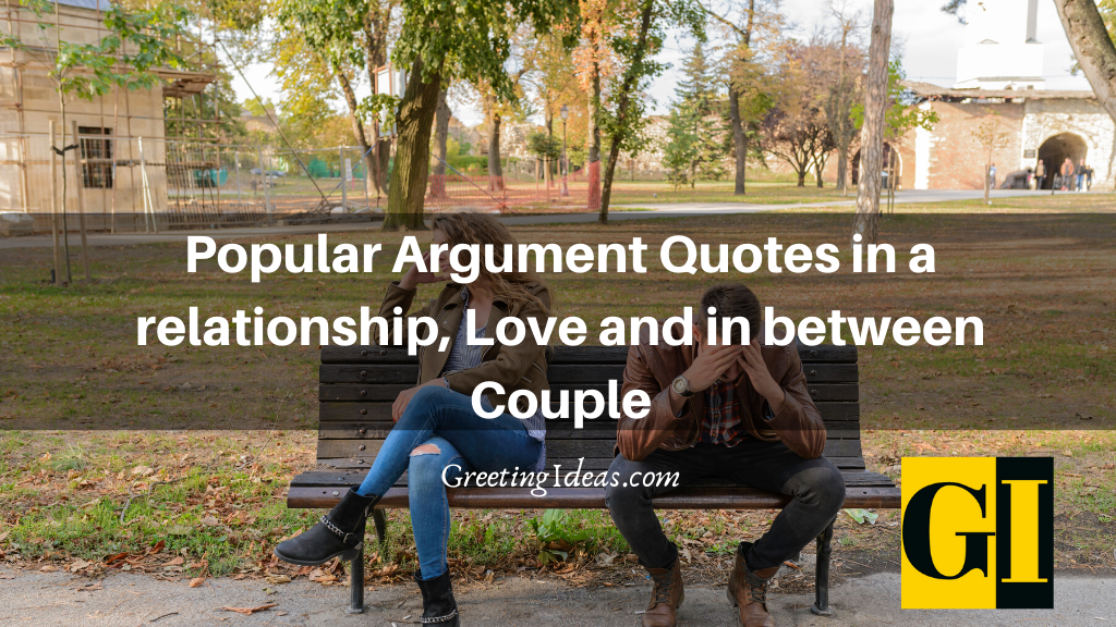 Popular Argument Quotes in a relationship Love and in between Couple
