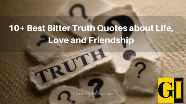 10+ Best Bitter Truth Quotes about Life, Love and Friendship