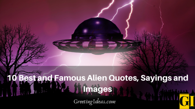 10 Best and Famous Alien Quotes, Sayings and Images