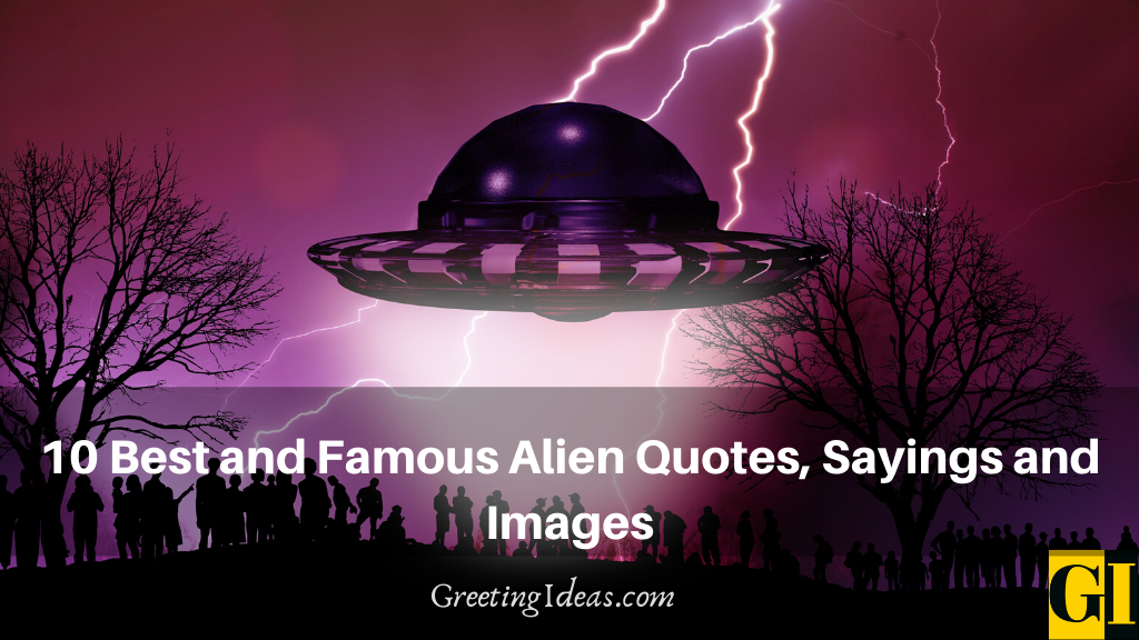 10 Best and Famous Alien Quotes Sayings and Images