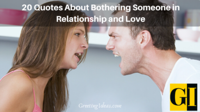 20 Quotes About Bothering Someone in Relationship and Love