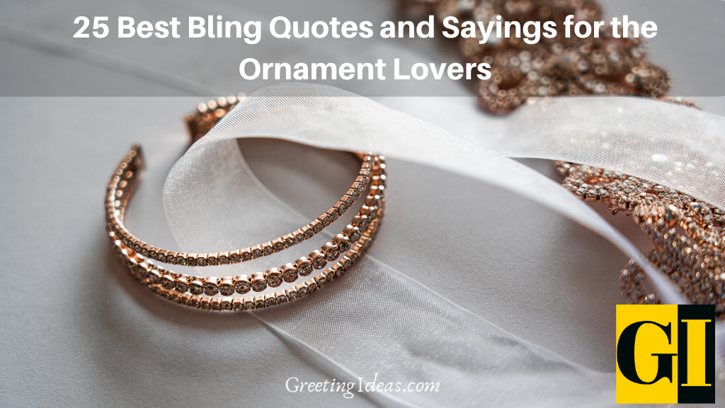 25 Best Bling Quotes and Sayings for the Ornament Lovers