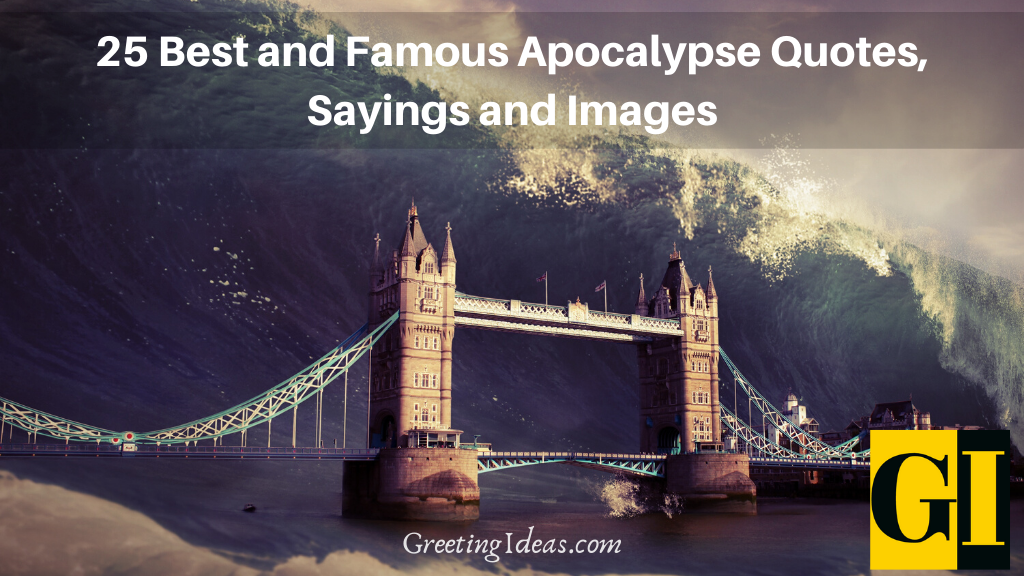 25 Best and Famous Apocalypse Quotes Sayings and Images
