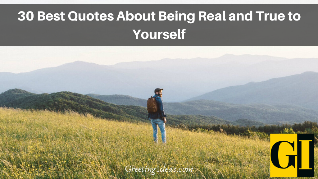 30 Best Quotes About Being Real and True to Yourself