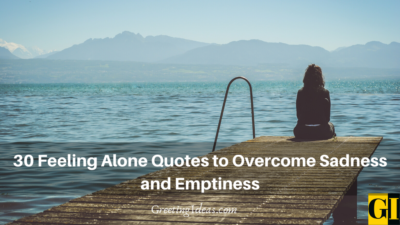 30 Feeling Alone Quotes to Overcome Sadness and Emptiness