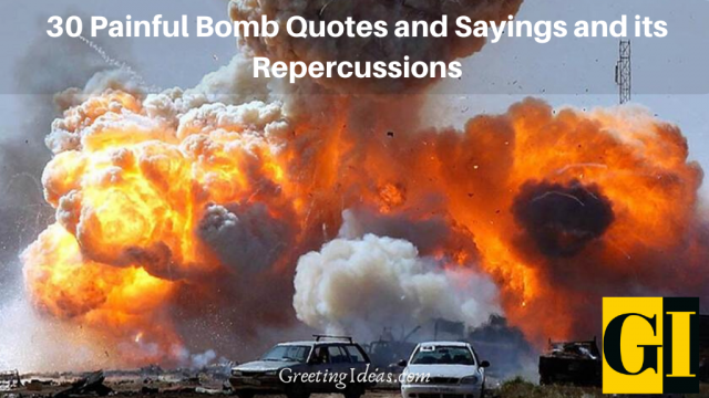 30 Painful Bomb Quotes and Sayings and its Repercussions