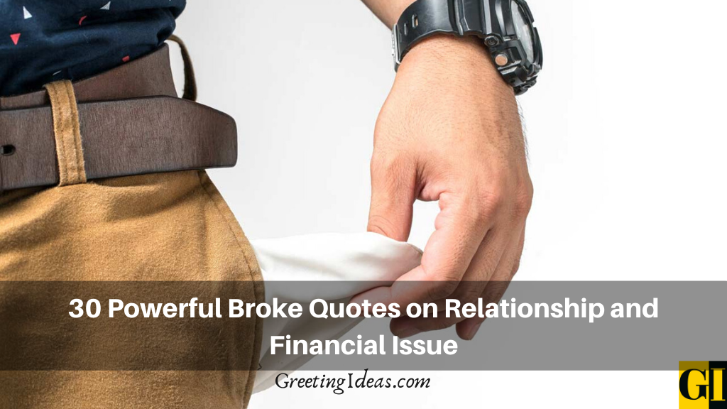 30 Powerful Broke Quotes on Relationship and Financial Issue