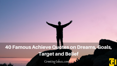 40 Famous Achieve Quotes on Dreams, Goals, Target and Belief