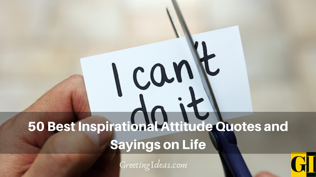 50 Best Inspirational Attitude Quotes and Sayings on Life
