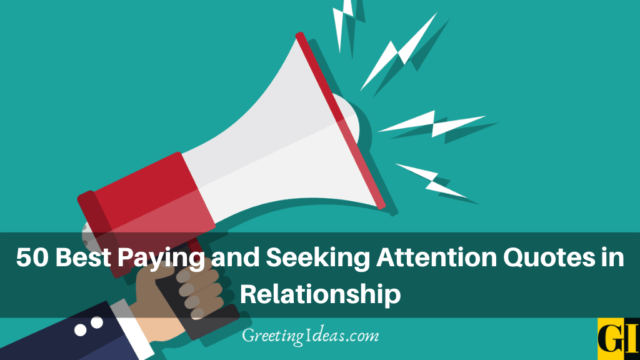 50 Best Paying and Seeking Attention Quotes in Relationship