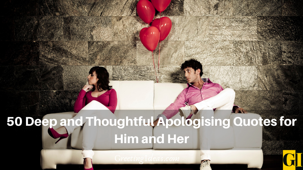 50 Deep and Thoughtful Apologising Quotes for Him and Her