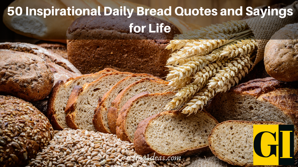 50 Inspirational Daily Bread Quotes and Sayings for Life