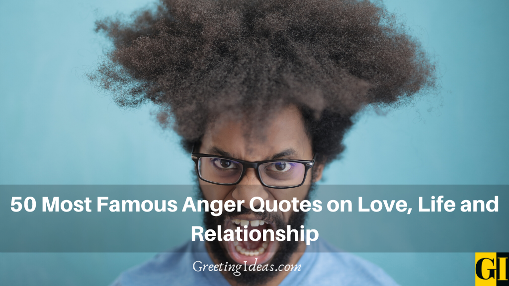 50 Most Famous Anger Quotes on Love Life and Relationship