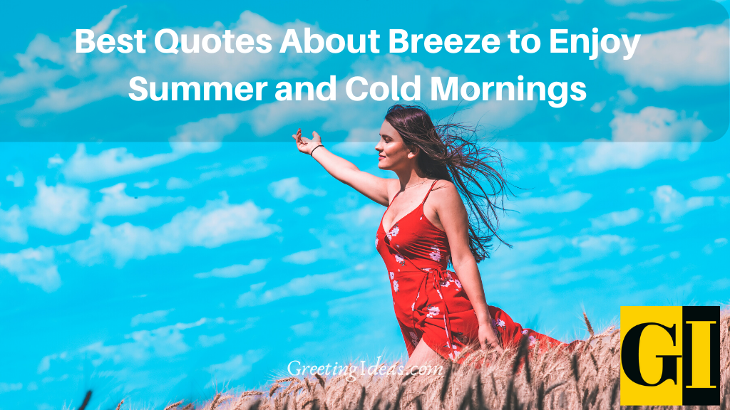 Best Quotes About Breeze to Enjoy Summer and Cold Mornings