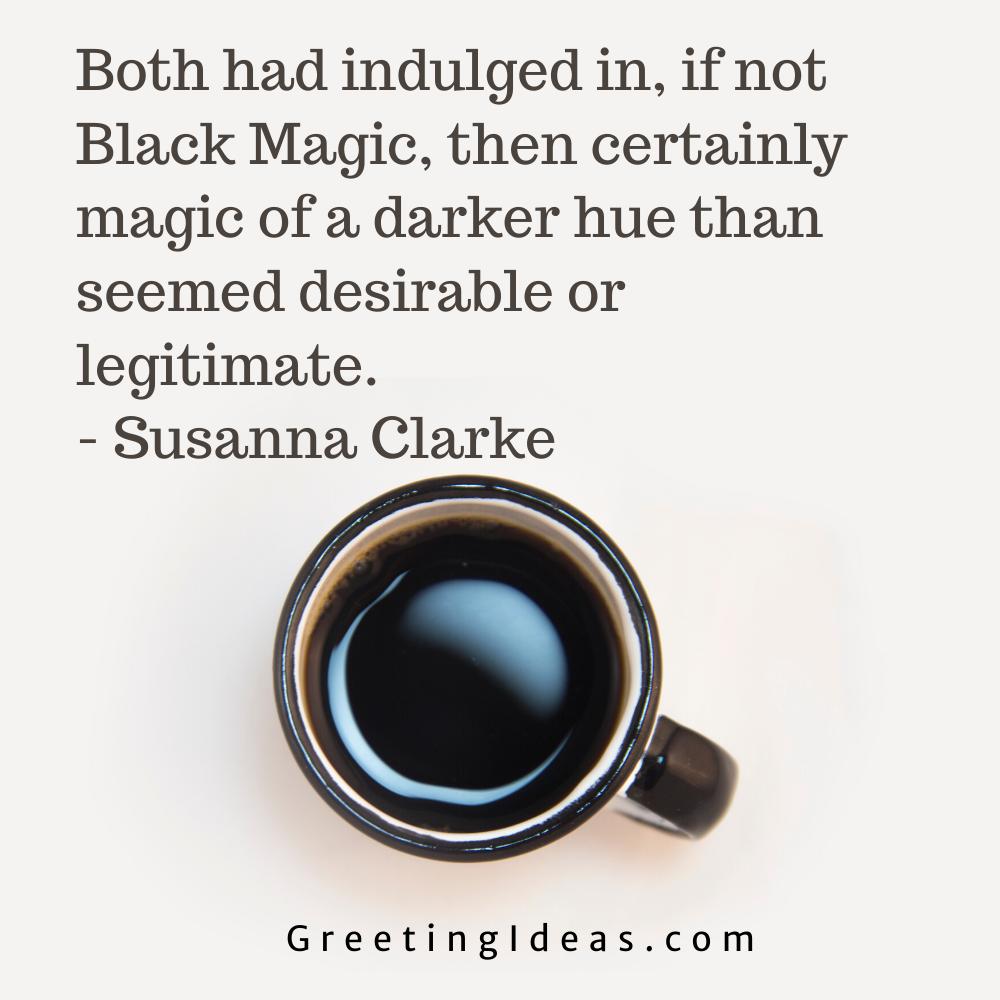 Black Magic Quotes Greeting Ideas 10