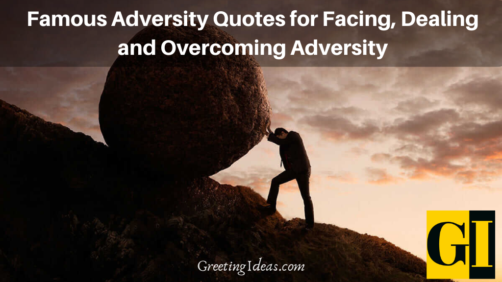 Famous Adversity Quotes for Facing Dealing and Overcoming Adversity