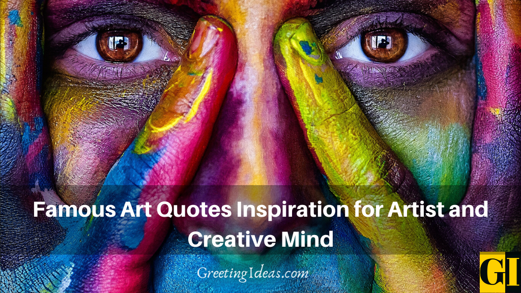 Famous Art Quotes Inspiration for Artist and Creative Mind
