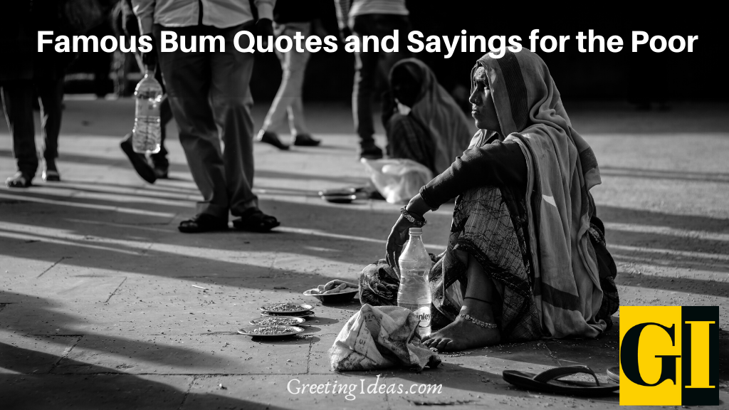 Famous Bum Quotes and Sayings for the Poor