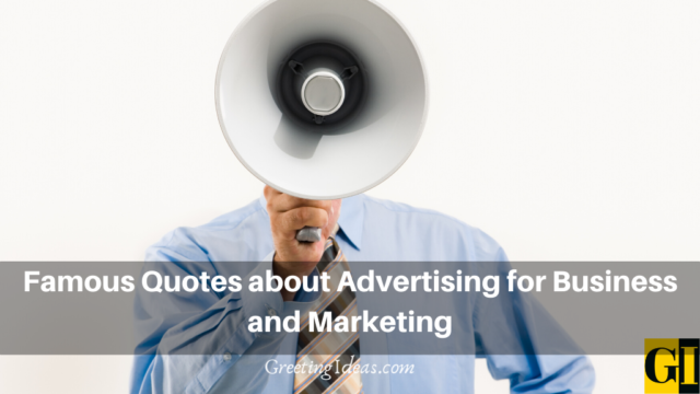 Famous Quotes about Advertising for Business and Marketing
