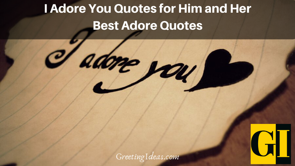 I Adore You Quotes for Him and Her Best Adore Quotes