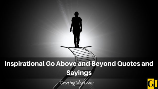 Inspirational Go Above and Beyond Quotes and Sayings