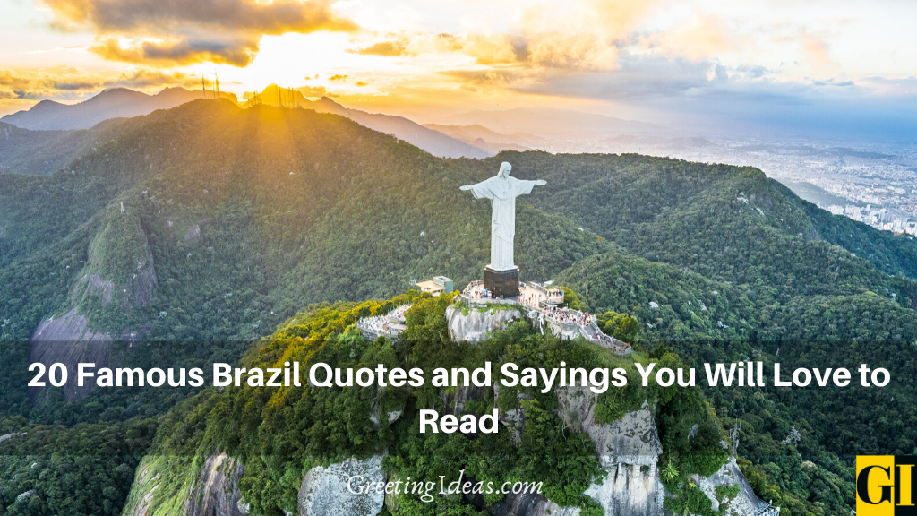 20 Famous Brazil Quotes and Sayings You Will Love to Read