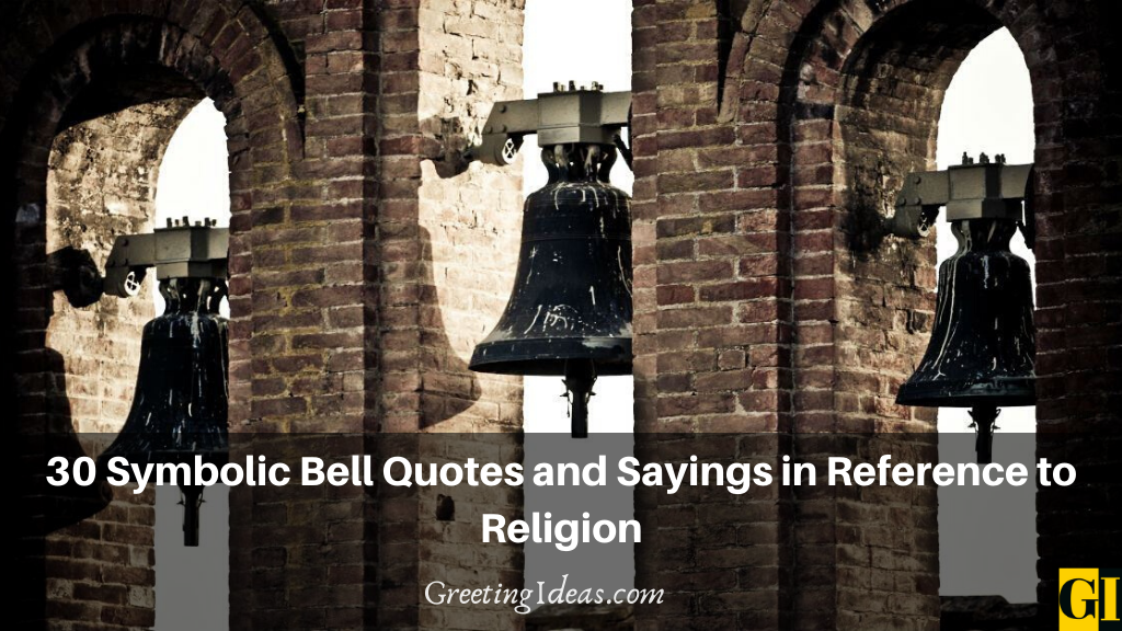 30 Symbolic Bell Quotes and Sayings in Reference to Religion
