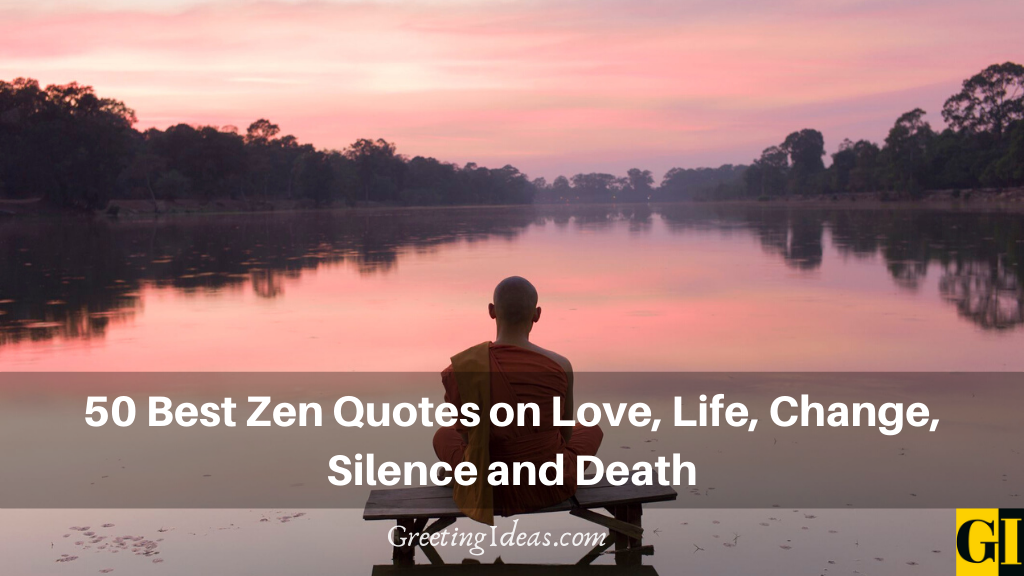 50 Best Zen Quotes on Love Life Change Silence and Death