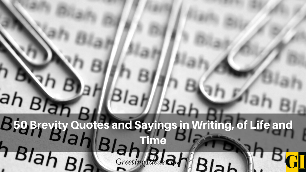 50 Brevity Quotes and Sayings in Writing of Life and Time