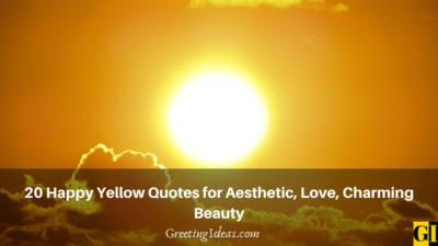 20 Happy Yellow Quotes for Aesthetic, Love, Charming Beauty