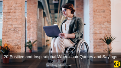 20 Positive and Inspirational Wheelchair Quotes and Sayings