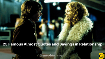 25 Famous Almost Quotes and Sayings in Relationship