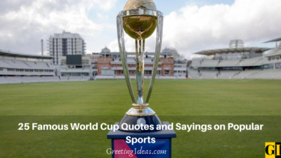 25 Famous World Cup Quotes and Sayings on Popular Sports