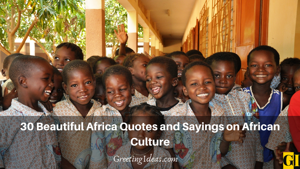 30 Beautiful Africa Quotes and Sayings on African Culture