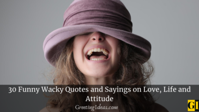 30 Funny Wacky Quotes and Sayings on Love, Life and Attitude